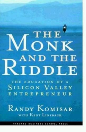 Monk and the Riddle: The Education of a Silicon Valley Entrepreneur - Harvard Business School press tip sheet (Hardback)
