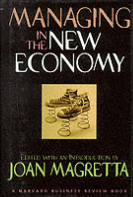 Managing in the New Economy - Harvard Business Review Book (Hardback)