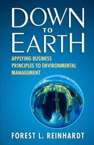 Down to Earth: Applying Business Principles to Environmental Management (Hardback)