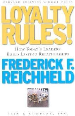 Loyalty Rules: How Today's Leaders Build Lasting Relationships (Hardback)