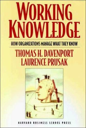 Working Knowledge: How Organizations Manage What They Know (Paperback)