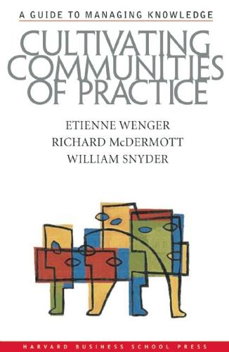 Cultivating Communities of Practice: A Guide to Managing Knowledge (Hardback)