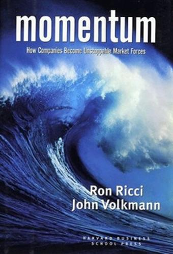 Momentum: How Companies Become Unstoppable Market Forces (Hardback)