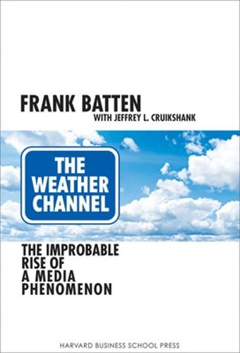 Weather Channel: The Improbable Rise of a Media Phenomenon (Hardback)