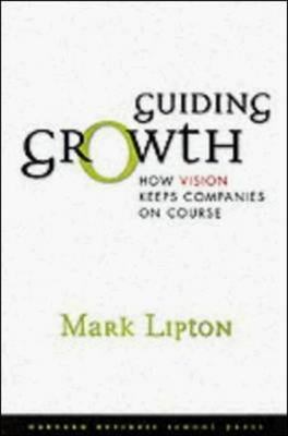 Guiding Growth: How Vision Keeps Companies on Course (Hardback)