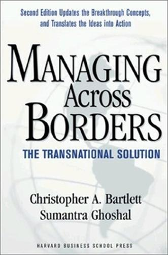 Managing Across Borders: The Transnational Solution (Paperback)