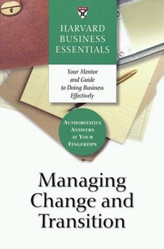 Managing Change and Transition - Harvard Business Essentials (Paperback)