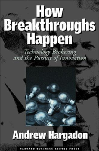 How Breakthroughs Happen: The Surprising Truth About How Companies Innovate (Hardback)