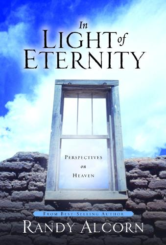 In Light of Eternity: Perspectives on Heaven (Hardback)