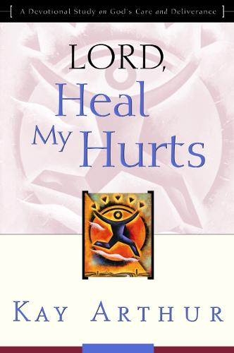 Lord, Heal My Hurts: Lord, Heal My Hurts (Paperback)