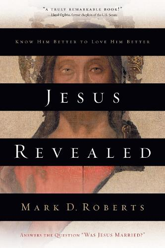 Jesus Revealed: Know Him Better to Love Him Better (Paperback)