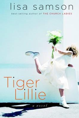 Tiger Lillie: A Novel (Paperback)