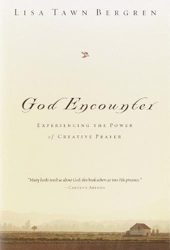 God Encounter: Experiencing the Power of Creative Prayer (Hardback)