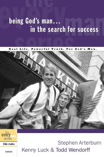 Being God's Man in the Search for Success: Real Men, Real Life, Powerful Truth - Every Man Bible Studies (Paperback)