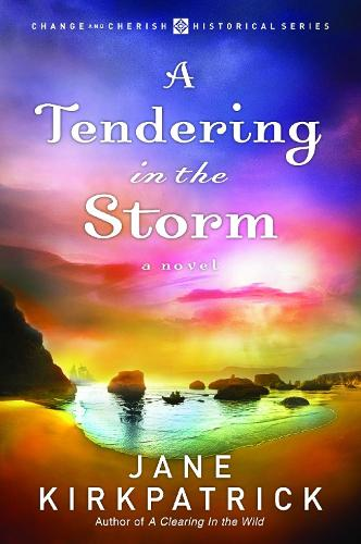 A Tendering in the Storm - Change and Cherish Historical Series 02 (Paperback)