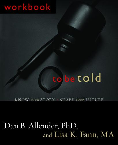 To be Told (Workbook): Know your Story, Shape your Future (Paperback)