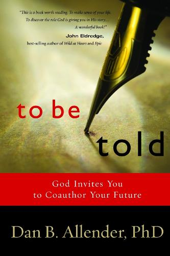 To be Told: Know your Story, Shape your Future (Paperback)