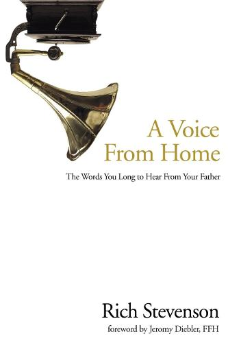 A Voice from Home: The Words you Long to Hear from your Father (Paperback)