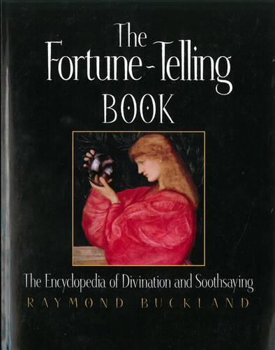 The Fortune Telling Book: The Encyclopedia of Divination and Soothsaying (Paperback)