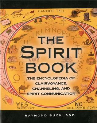 The Spirit Book: The Encyclopedia of Clairvoyance, Channeling and Spirit Communication (Paperback)