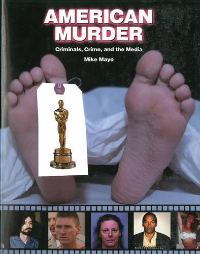 American Murder: Criminals, Crime and the Media (Paperback)