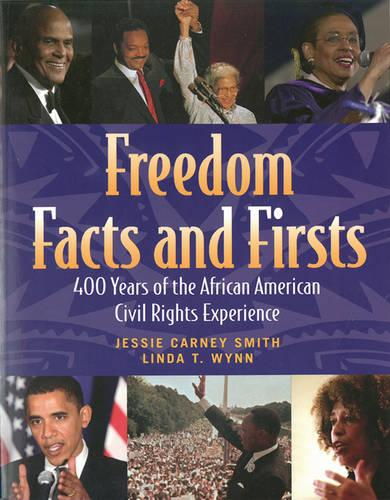 Freedom Facts And Firsts: 400 Years of the African American Civil Rights Experience (Paperback)