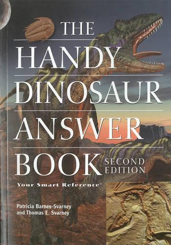 The Handy Dinosaur Answer Book: Second Edition (Paperback)