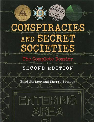 Conspiracies And Secret Societies: The Complete Dossier - Second Edition (Paperback)