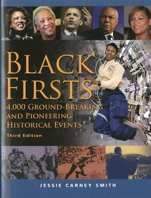 Black Firsts: 4,000 Ground-Breaking and Pioneering Historical Events (Paperback)