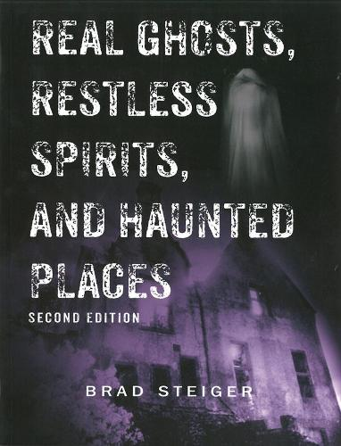 Real Ghosts, Restless Spirits And Haunted Places: Second Edition (Paperback)