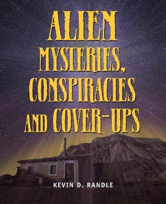 Alien Mysteries, Conspiracies And Cover-ups (Paperback)