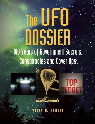 The Ufo Dossier: 100 Years of Government Secrets, Conspiracies and Cover Ups (Paperback)