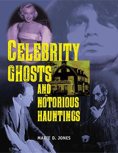 Celebrity Ghosts And Notorious Hauntings (Paperback)