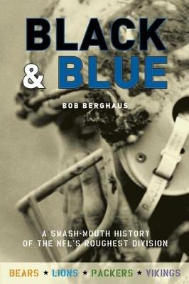 Black and Blue: A Smash-Mouth History of the NFL's Roughest Division (Paperback)
