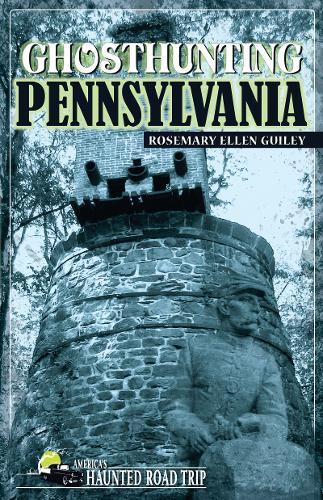 Ghosthunting Pennsylvania - America's Haunted Road Trip (Paperback)