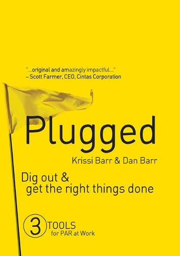 Plugged: Dig Out and Get the Right Things Done (Hardback)