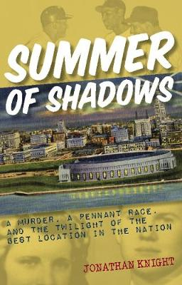 Summer of Shadows: A Murder, A Pennant Race, and the Twilight of the Best Location in the Nation (Paperback)