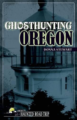 Ghosthunting Oregon (Paperback)