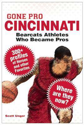 Gone Pro: Cincinnati: Bearcats Athletes Who Became Pros (Paperback)
