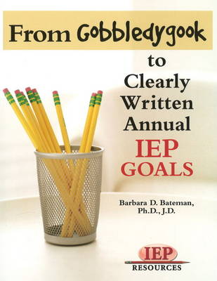 From Gobeldygook to Clearly Written IEP Goals (Paperback)