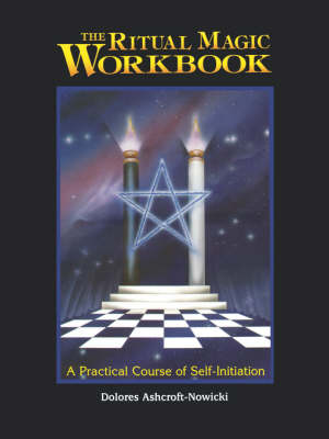 Ritual Magic Workbook: A Practical Course of Self-Initiation (Paperback)