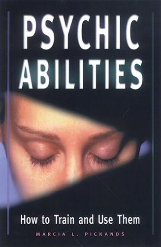 Psychic Abilities: How to Train and Use Them (Paperback)
