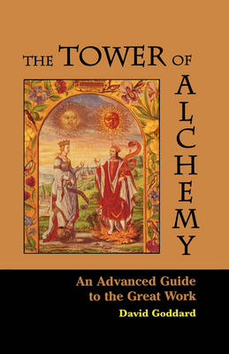 Tower of Alchemy: An Advanced Guide to the Great Work (Paperback)