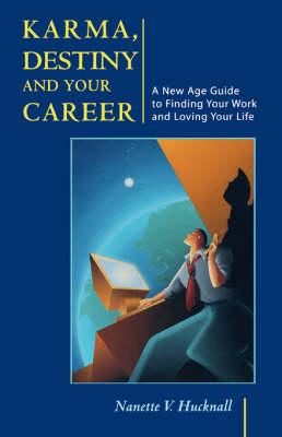 Karma Destiny and Your Career (Paperback)