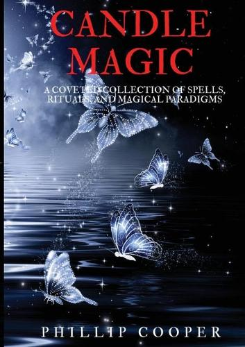 Candle Magic: A Coveted Collection of Spells, Rituals, and Magical Paradigms (Paperback)