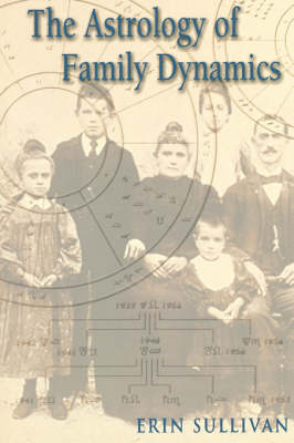 Astrology of Family Dynamics (Paperback)