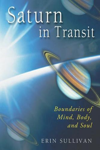 Saturn in Transit: Boundaries of Mind, Body and Soul (Paperback)