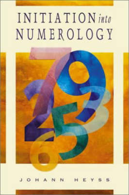 Initiation into Numerology: A Practical Guide for Reading Your Own Numbers (Paperback)