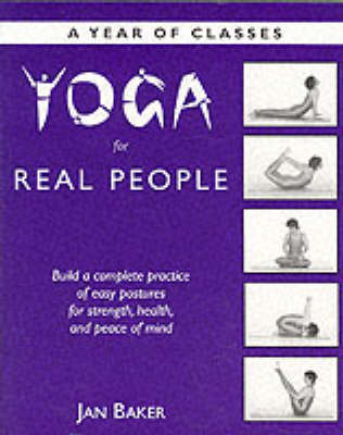 Yoga for Real People: A Year of Classes (Paperback)
