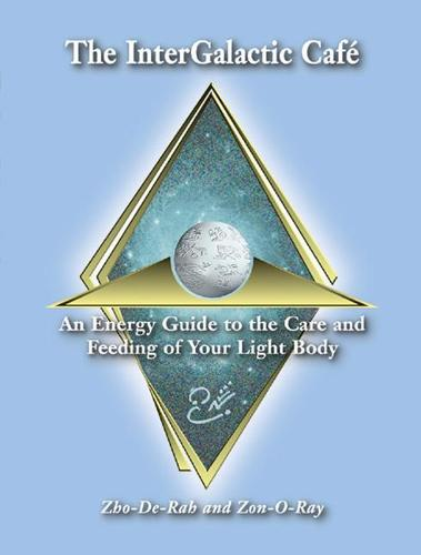 Intergalactic Cafe: An Energy Guide to the Care and Feeding of Your Light Body (Paperback)